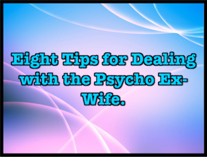 Eight Tips For Dealing With The Psycho Ex-Wife is creative inspiration ...