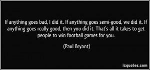 More Paul Bryant Quotes