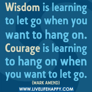 Wisdom+Is+Learning+To+Let+Go