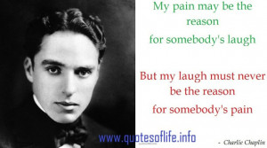 chaplin, charlie, laugh, life quotes, pain, picture quotes, reason ...