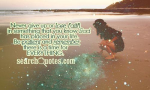 or lose faith in something that you know God has placed in your life ...