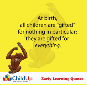 ChildUp Early Learning Quote #009 (All Children Are Gifted)