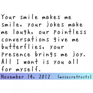Makes Me Smile, Your Jokes Make Me Laugh, Our Pointless Conversations ...