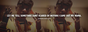 Click to view let me tell something I ain't scared of nothing I came ...