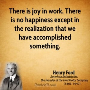 There Is Joy In Work There Is No Happiness Expcept In The Realization ...