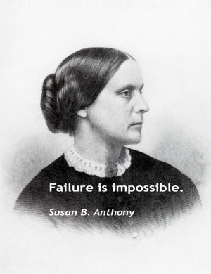 Susan B. Anthony Quotes In Honor Of The Civil Rights Leader's Birthday