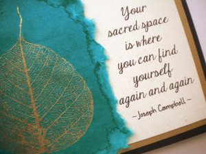 SACRED SPACE - Handmade Greeting Card with quote by Joseph Campbell