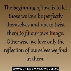 """Love Quote of the day: Thomas Merton """"The beginning of love is to ..."""