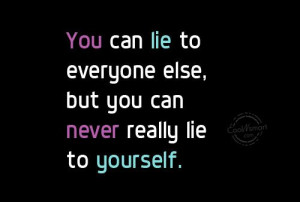 Honesty Quote: You can lie to everyone else, but... Honesty-(4)