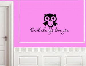 Vinyl Wall words quotes and sayings #1028 Owl always love you
