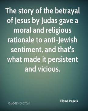 The story of the betrayal of Jesus by Judas gave a moral and religious ...