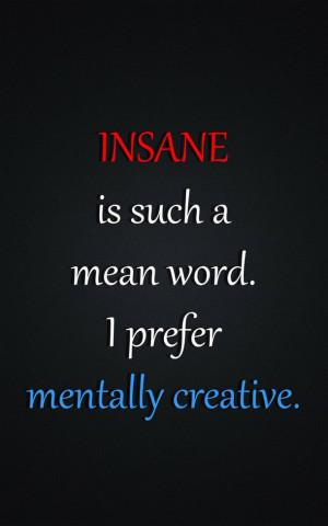 deviantart, insane, life, quotes, true, word, mentally creative