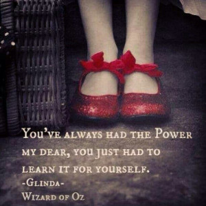 ... Quotes, Red Shoes, Ruby Slippers, Dr. Oz, Power, Wizards Of Oz, Wizard