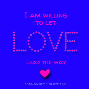 am willing to let love lead the way