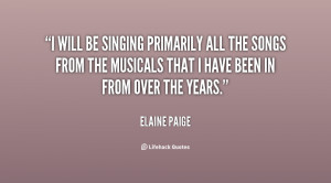 will be singing primarily all the songs from the musicals that I ...