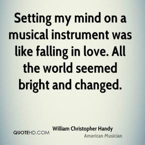 Setting my mind on a musical instrument was like falling in love. All ...