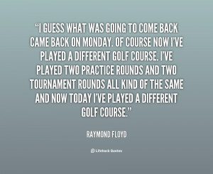 quote-Raymond-Floyd-i-guess-what-was-going-to-come-85453.png
