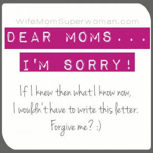 Dear Mom I 39 m Sorry