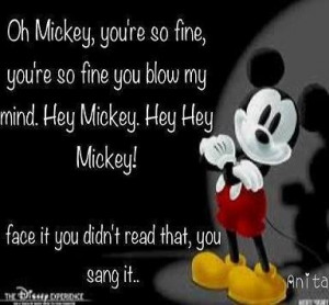 Oh Mickey you're so fine ...