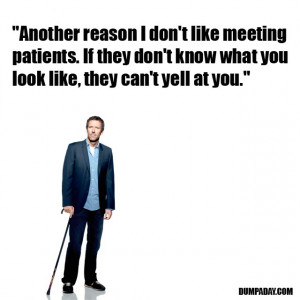 Funny Doctor House Famous Quotes
