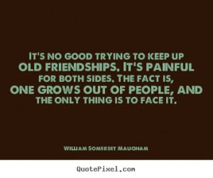 ... maugham more friendship quotes life quotes success quotes love quotes