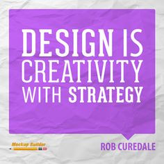 Design is creativity with strategy #design #quotes #designquote #quote ...