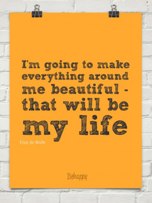 ... life by Elsie de Wolfe #Inspirational #Life #Quotes Life Quotes, Belle