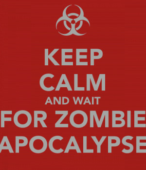 can t wait for a zombie apocalypse xd 13 up 9 down moody quotes added ...