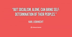 quote-Karl-Liebknecht-but-socialism-alone-can-bring-self-determination ...