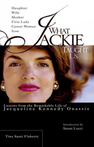 ... Us: Lessons from the Remarkable Life of Jacqueline Kennedy Onassis