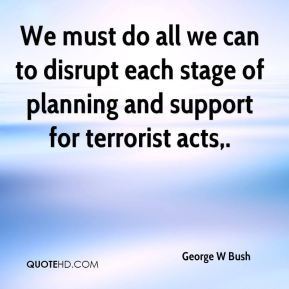 ... can to disrupt each stage of planning and support for terrorist acts