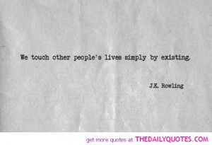 touch-other-people-by-existing-jk-rowling-quotes-sayings-pictures.jpg