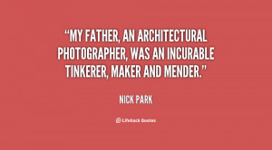 My father, an architectural photographer, was an incurable tinkerer ...