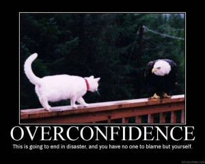 ... Inspirational Quote About Overconfidence And The Picture Of The Cat