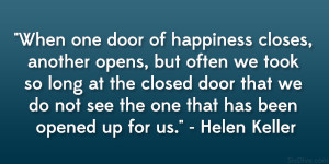 When one door of happiness closes, another opens, but often we took so ...