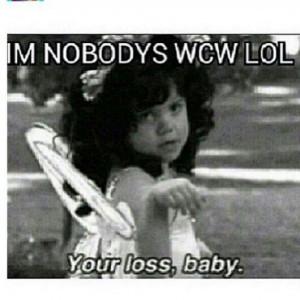 ha. true never gotten a wcw on instagram