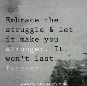 Struggle, strenght.