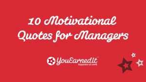 10 Motivational Quotes for Managers – YouEarnedIt