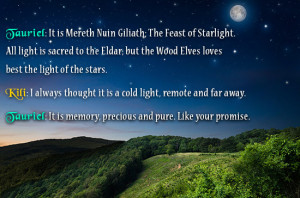 Tauriel : It is Mereth Nuin Giliath; The Feast of Starlight. All light ...