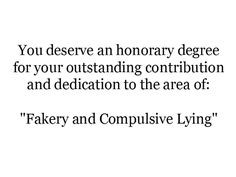 Honorary Degree, Compulsive Quotes, Betrayal, Life, Fuck, Noneya ...