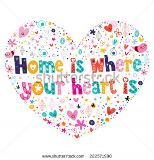Home is where your heart is quote lettering heart shaped design ...