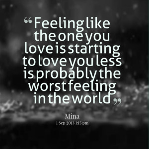 Quotes Picture: feeling like the one you love is starting to love you ...