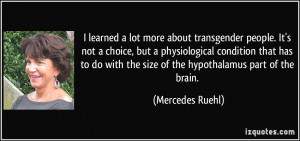 more about transgender people. It's not a choice, but a physiological ...