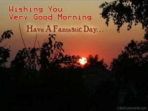 Have A Fantastic Day…