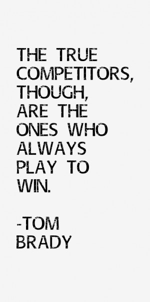 The true competitors, though, are the ones who always play to win ...
