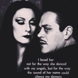 ... into Addams family, but geez. What an interestingly beautiful quote