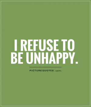 Positive Quotes Happy Quotes Unhappy Quotes