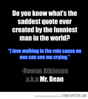 Funny photos funny Mr Bean sad quote