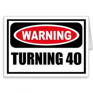 Turning+40+sayings
