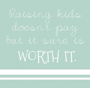 Quote: Raising Kids…